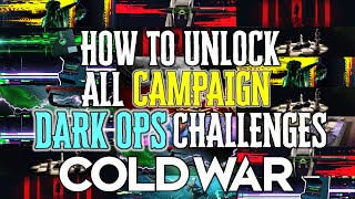 How To Unlock ALL CAMPAIGN DARK OPS CHALLENGES In Black Ops Cold War (All Dark Ops Guide)