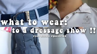 What To Wear: To A Dressage Show !!