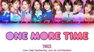 TWICE   One More Time Color Coded JapRomEng Lyrics