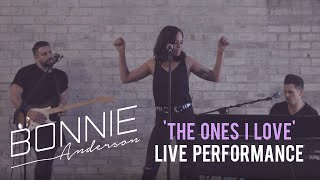 Bonnie Anderson   'The Ones I Love' (Live Performance)