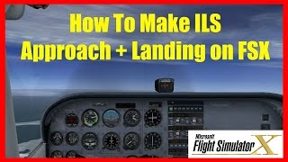 preview picture of video 'FSX How to Make an ILS (Instument Landing System) Approach - Tutorial'