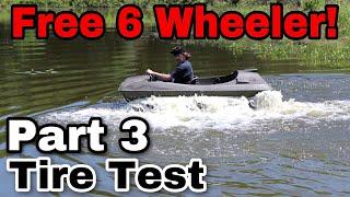 Free 6 Wheeler! Part 3 (Tire Test)