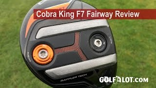 Cobra King F7 Fairway Review By Golfalot