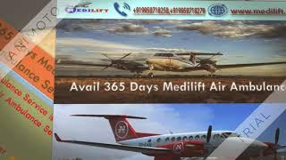 Get 24*7 Hours Medilift Air Ambulance Service in Delhi