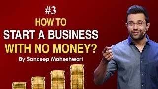 #3 How to Start a Business with No Money? By Sandeep Maheshwari I Hindi #businessideas