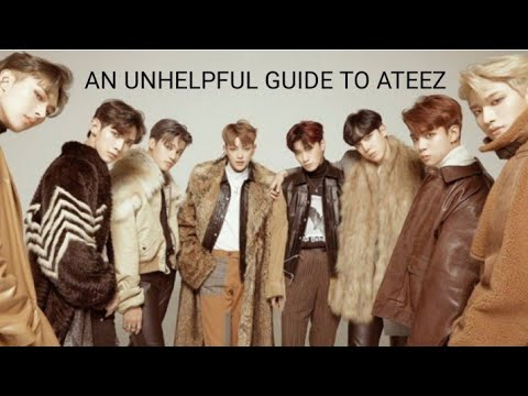 A Very Unhelpful Guide To Ateez