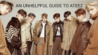 Unhelpful Guide To Ateez