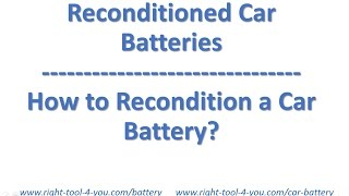 Reconditioned car batteries, How to recondition a car battery