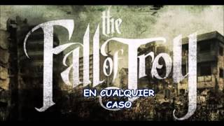 The Fall Of Troy- Quarter Past sub español