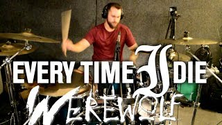 EVERY TIME I DIE - WE'REWOLF - Drum Cover