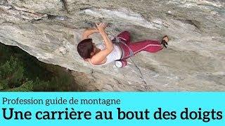 Une carrière au bout des doigts - Profession guide de montagne #4