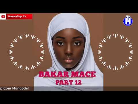 Bakar Mace (Episode 12) Labarin Soyayyar Wasu 'Yayan Sarauta | Hausa Novel | Hausa Films