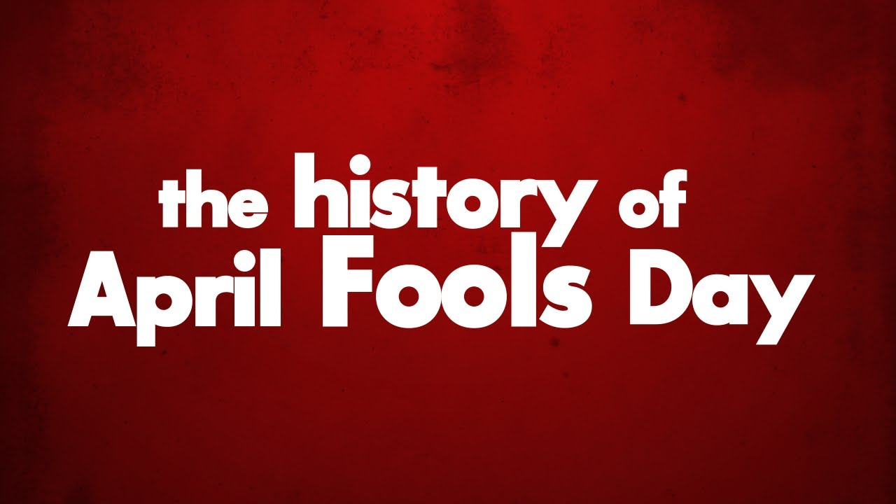 Watch The History Of April Fools Day