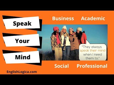 Speak your mind - Idiom