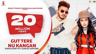 New Punjabi Song 2020 | GUN | Sukh Lotey | Amulya Rattan | Gurlej  - Download this Video in MP3, M4A, WEBM, MP4, 3GP