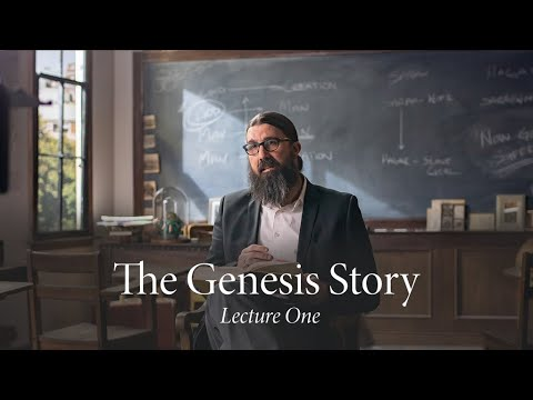 The Genesis Story | Lecture One