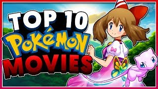 Top 10 BEST Pokémon Movies!