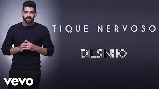 Dilsinho - Tique Nervoso (Áudio Oficial)