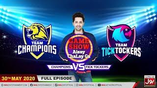 Game Show Aisay Chalay Ga League Season 2 | 30th May 2020 | Champions Vs TickTockers