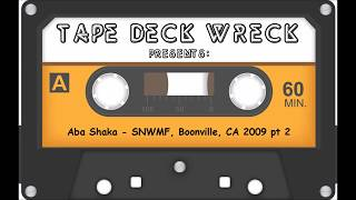 Aba Shaka – SNWMF Boonville CA 2009 pt 2