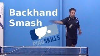 Backhand Smash | Table Tennis | PingSkills