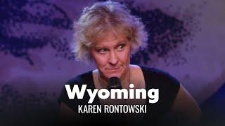 Wyoming Is Boring. Karen Rontowski - Full Special
