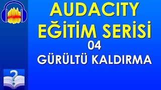Audacity 04 - Gürültü Kaldırma
