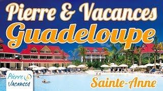 preview picture of video 'PIERRE & VACANCES GUADELOUPE - Sainte-Anne'