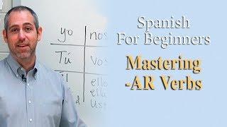 Mastering 'AR' Verbs | Spanish For Beginners