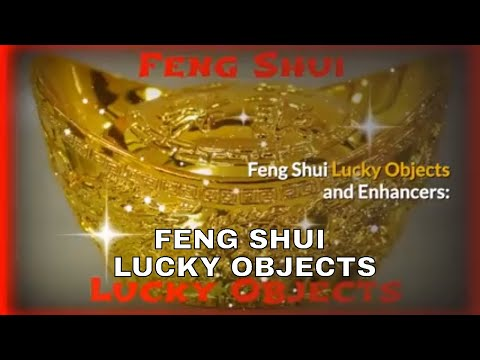 Feng Shui Lucky Objects and Placements, FengShui Tips, Cures for Wealth, Luck, Money and Prosperity