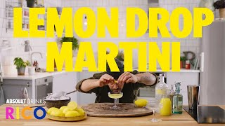 How To Make A Lemon Drop Martini | Absolut Drinks With Rico
