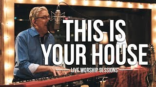 Don Moen - This is Your House | Live Worship Sessions