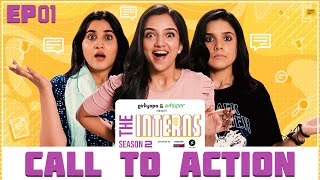 The Interns 2 | Episode 1 - Call to Action | Girliyapa Originals