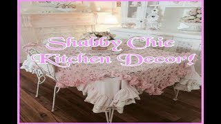 Shabby Chic Kitchen Decor Cottage Kitchen Ideas