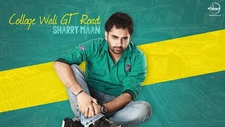 Gambar cover Collage Wali GT Road ( Full Audio Song ) | Sharry Maan | Latest Punjabi Song 2016 | Speed Records