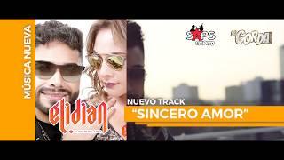 Elidian   Sincero Amor | Lanzamiento Oficial 2018
