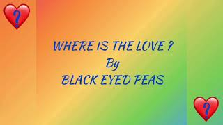 Where is the Love (Lyrics) - Black Eyed Peas