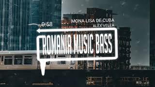 Alex Velea   Mona Lisa De Cuba (Bass Boosted)
