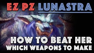 EZ PZ Lunastra: Which weapons to make and how to beat her [MHW]