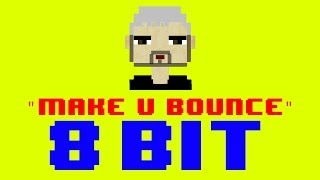 Make U Bounce (8 Bit Remix Cover Version) [Tribute to DJ Fresh vs TC] - 8 Bit Universe
