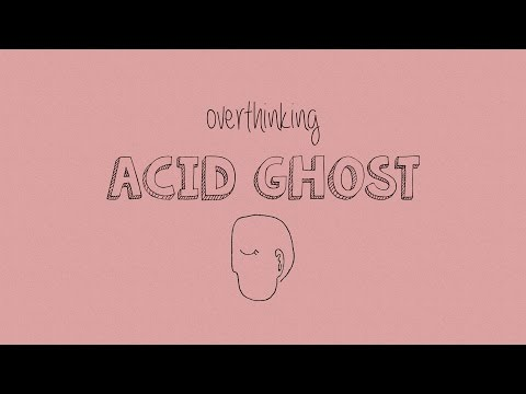 Acid Ghost - Overthinking
