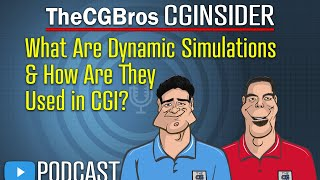 """The CGInsider Podcast #2122: """"What Is Dynamic Simulation and How is it Used In CGI?"""""""