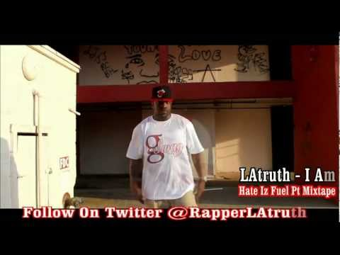 LA Truth - I Am Official Music Video (THISIZLATRUTH) @RapperLAtruth