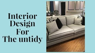 Interior Design for the Untidy