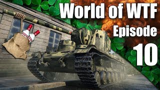 WoT || World of WTF || Episode 10