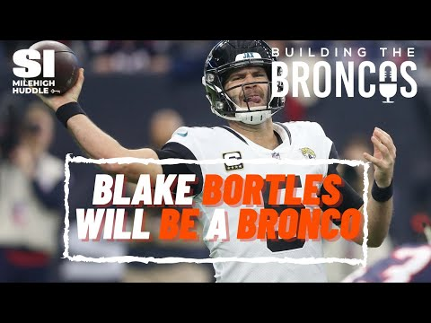 Broncos Signing Blake Bortles | What it Means | Building The Broncos