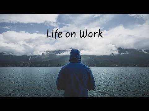 Life on Work | Beautiful Chill Mix