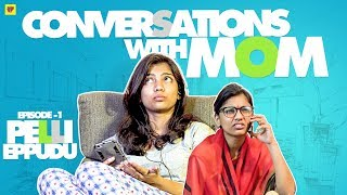 Conversations with Mom | Ep.1 - Pelli Eppudu? | Girl Formula | Chai Bisket