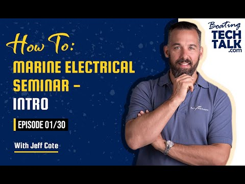 How To: Marine Electrical Seminar – Introduction - Episode 1