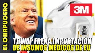 ¡ALERTA! Trump quiere impedir que México compre mascarillas en EU
